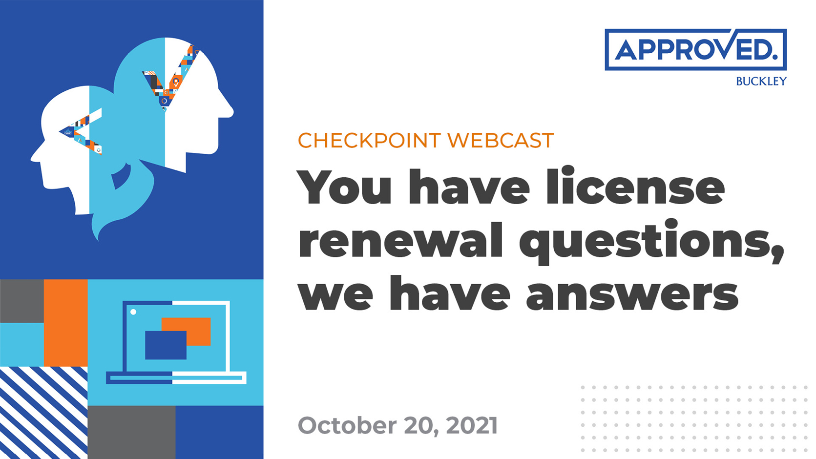You have license renewal questions, we have answers | APPROVED Checkpoint Webcast